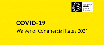 Covid 19 – Waiver of Commercial Rates 2021 and Appeals Process