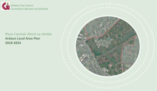 Ardaun Local Area Plan 2018-2024 was adopted on 9th April 2018